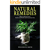 Natural Remedies: How to Detox Liver: Medicinal Herbs and Essential Oils