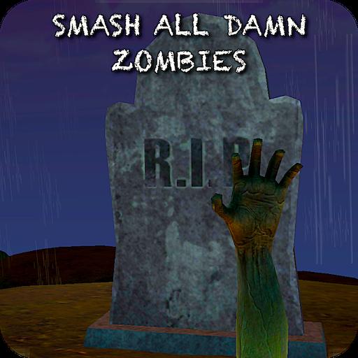 Smash All Damn Zombies ! ()