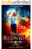 Dark Reunion: An Urban Fantasy Action Adventure (Alison Brownstone Book 13)