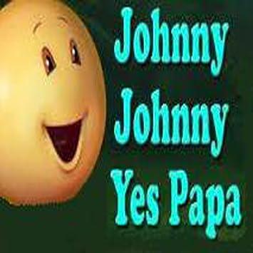 johny yes papa