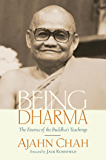 Being Dharma: The Essence of the Buddha's Teachings