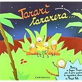 Tararì tararera. Storia in lingua Piripù per il puro piacere di raccontare storie ai Piripù Bibi