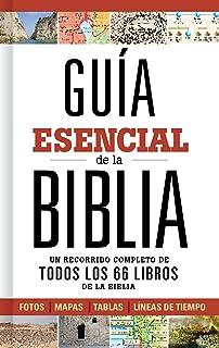 Guía esencial de la Biblia: Un recorrido completo de todos los 66 libros de la