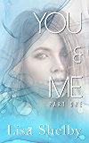 You & Me: Part One (You & Me Series Book 1)