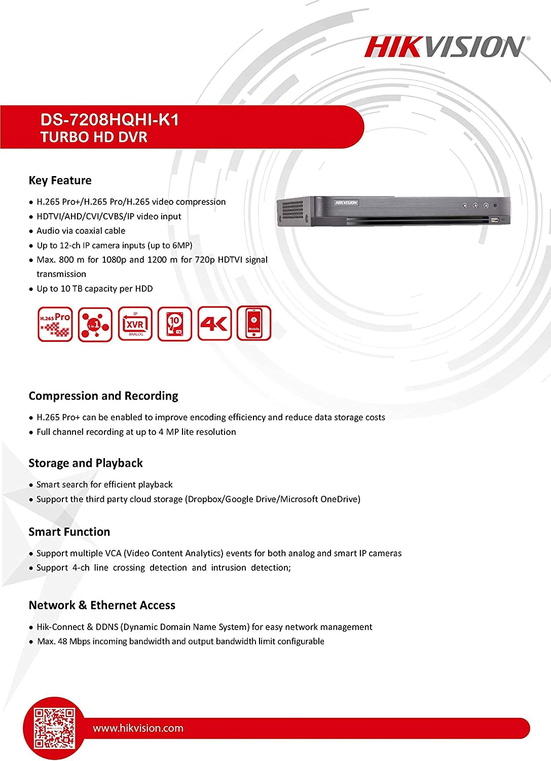 1 SATA for HDD 3MP ONLY CH1 /& CH2 Supports UP to 4MP HD-TVI//AHD//CVI CVBS UP to 4MP IP Camera HDD NOT Included Hikvision DS-7208HQHI-K1 H.265+ 8CH Turbo HD DVR with 2CH IP