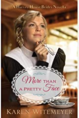 More than a Pretty Face (A Harvey House Brides Novella): A Patchwork Family Novella Kindle Edition