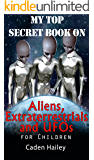 My Top Secret Book on Aliens, Extraterrestrials and UFOs for Children