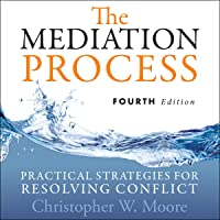 The Mediation Process: Practical Strategies for Resolving Conflict 4th Edition