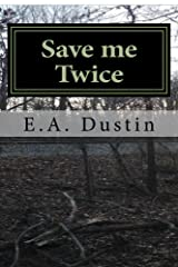 Save me Twice: Based on a True Story Kindle Edition
