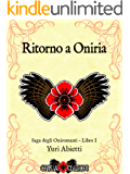 Ritorno a Oniria (Saga degli Oniromanti Vol. 1)
