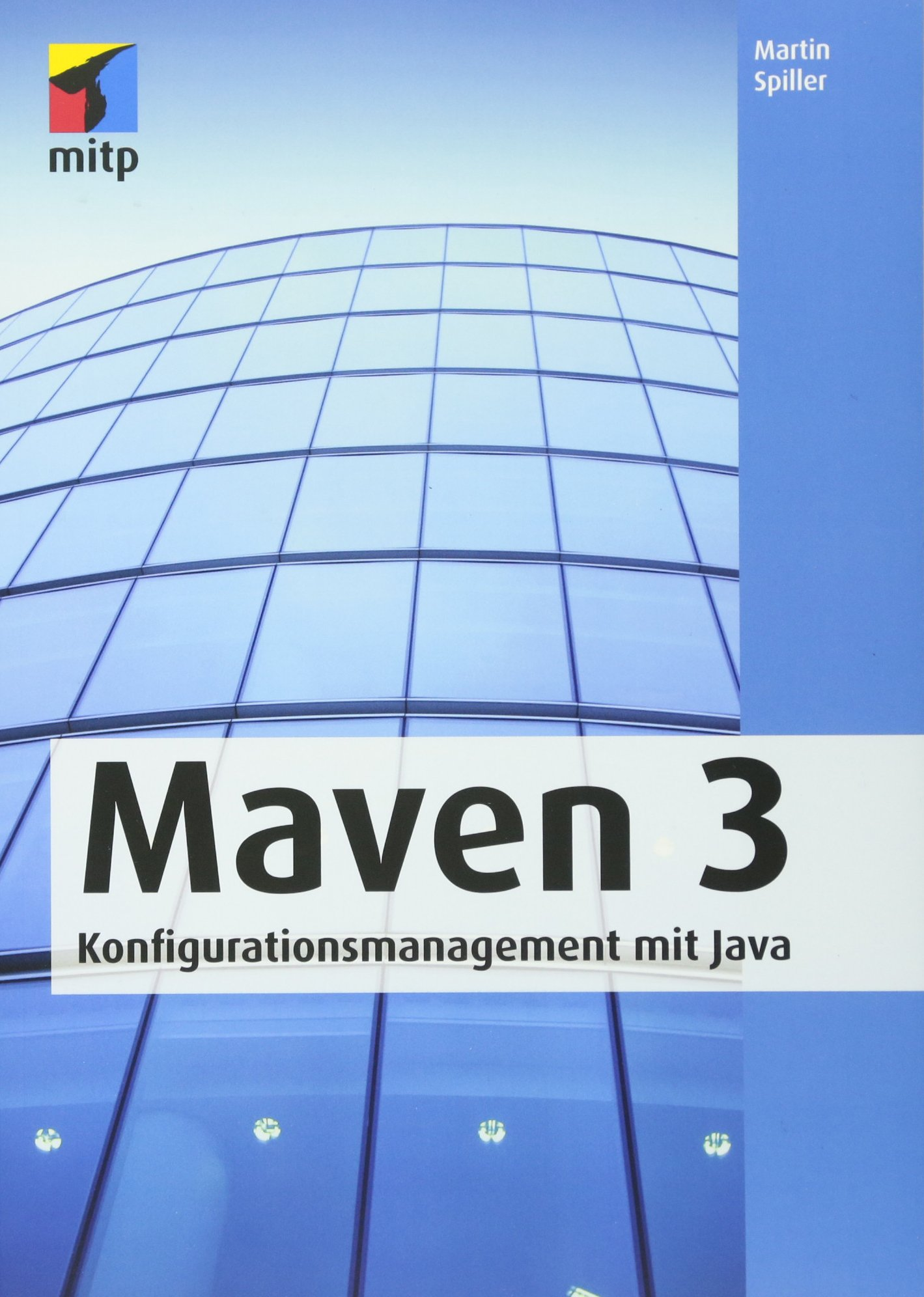 Maven 3: Konfigurationsmanagement mit Java (mitp Professional)