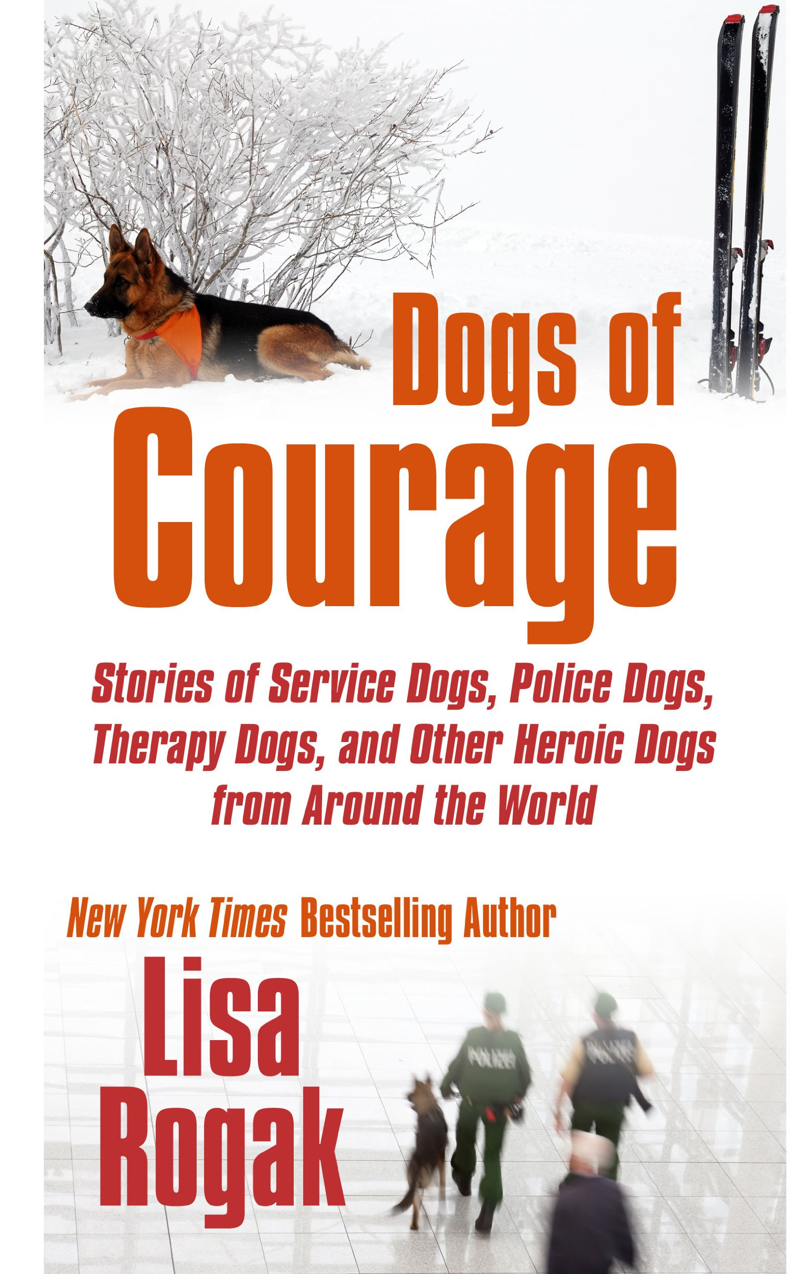 Dogs of Courage: Stories of Service Dogs, Police Dogs, Therapy Dogs, and Other Heroic Dogs from Around the World (Thorndike Press Large Print Inspirational Series) pdf