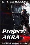 Project: AKRA (VayneLine Chronicles)