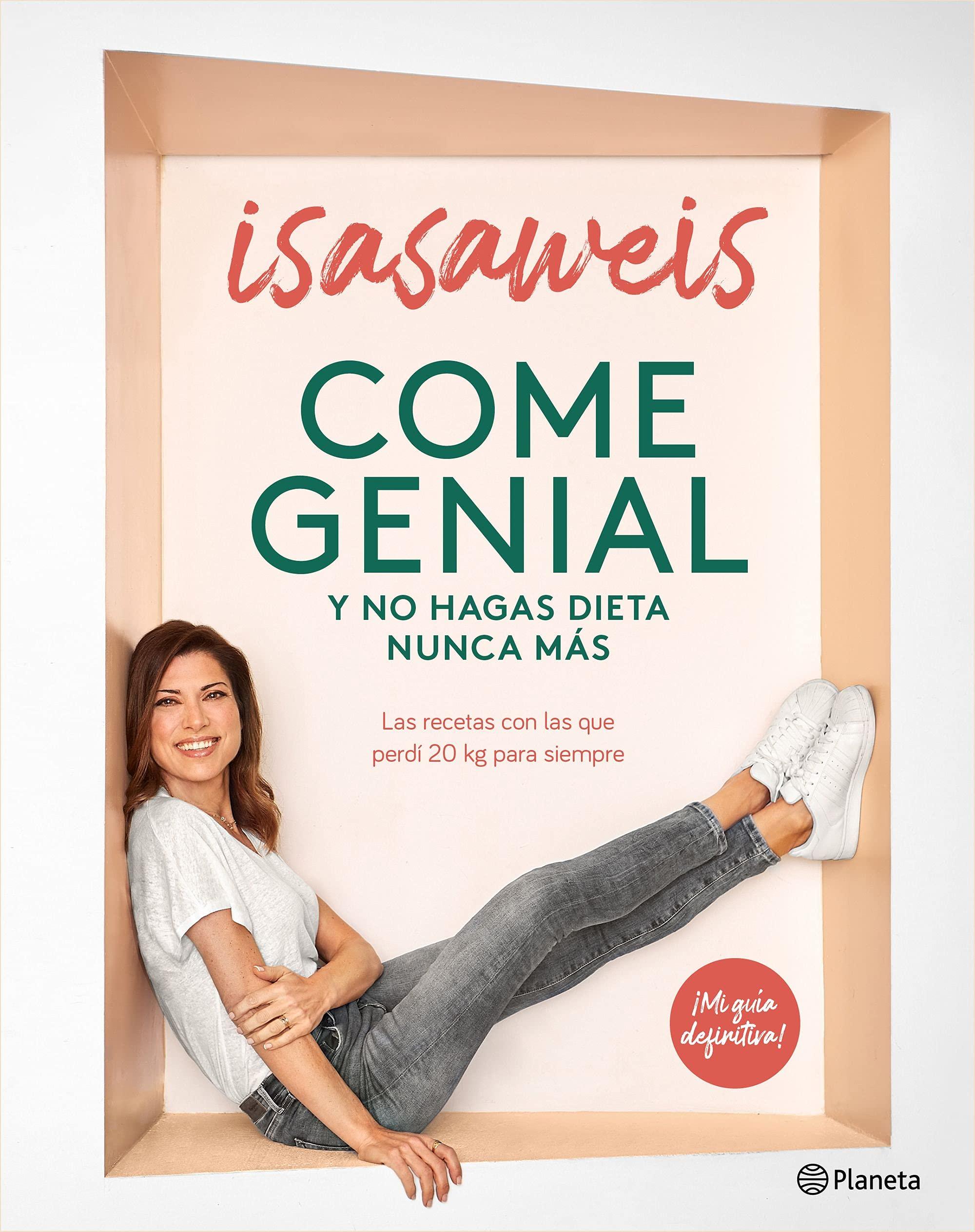 Come genial y no hagas dieta nunca más, de Isasaweis