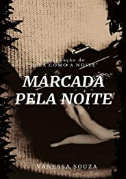 Marcada Pela Noite (Bela Como a Noite Livro 2)