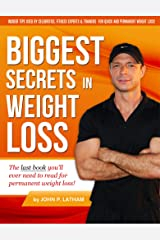Biggest Secrets in Weight Loss: Permanent Weight loss Kindle Edition