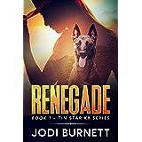 Renegade (Tin Star K9 Series Book 1)