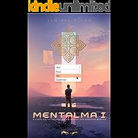 Mentalma I: A Consciência Esclarecida e a Gestão dos Arquivos Mentais
