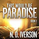 This Would Be Paradise: This Would Be Paradise Series, Book 1