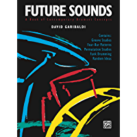 Future Sounds: A Book of Contemporary Drumset Concepts book cover