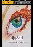 A ordem de Enid: Lindorië: a cavaleira de Aïrezed (A ordem de Enid (Origens) Livro 1)
