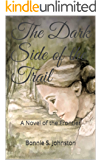 The Dark Side of the Trail: A Novel of the Frontier