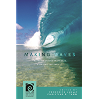 Making Waves: Traveling Musics in Hawai'i, Asia, and the Pacific (Music and Performing Arts of Asia and the Pacific)