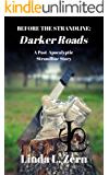 Before the Strandline: Darker Roads: A Post Apocalyptic Strandline Story (The Strandline Series)