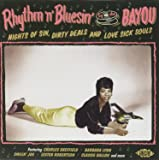 Rhythm 'n' Bluesin' by the Bayou ~ Nights Of Sin, Dirty Deals and Love Sick Souls