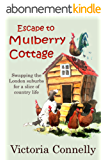 Escape to Mulberry Cottage (English Edition)
