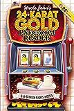 Uncle John's 24-Karat Gold Bathroom Reader (Uncle John's Bathroom Reader Annual)