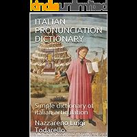 ITALIAN PRONUNCIATION DICTIONARY: Simple dictionary of italian articulation