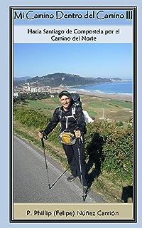 Mi Camino Dentro del Camino III: Hacia Santiago de Compostela por el Camino del Norte