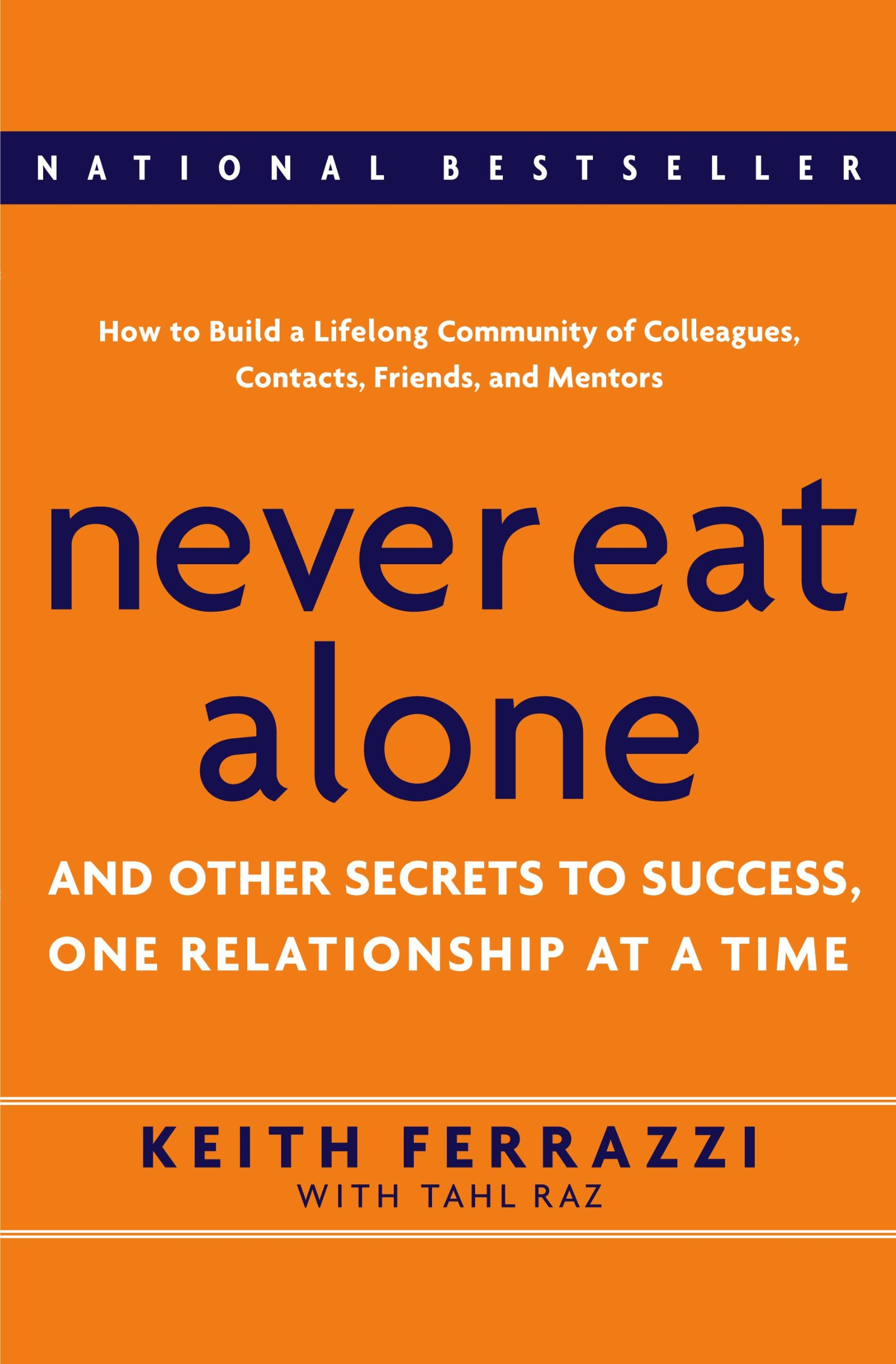 never eat alone and other secrets to success one relationship at a
