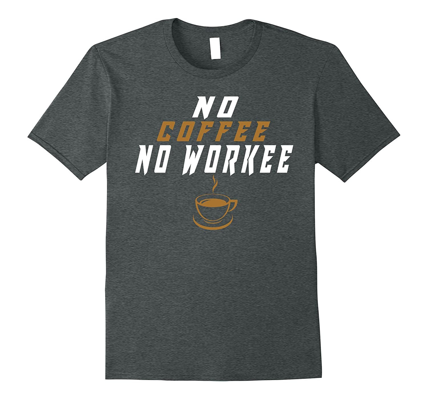 No Coffee No Workee Tshirt Funny Gifts For Coffee Lovers Tee-Vaci