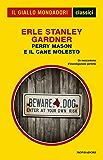 Perry Mason e il cane molesto (Classici del giallo)