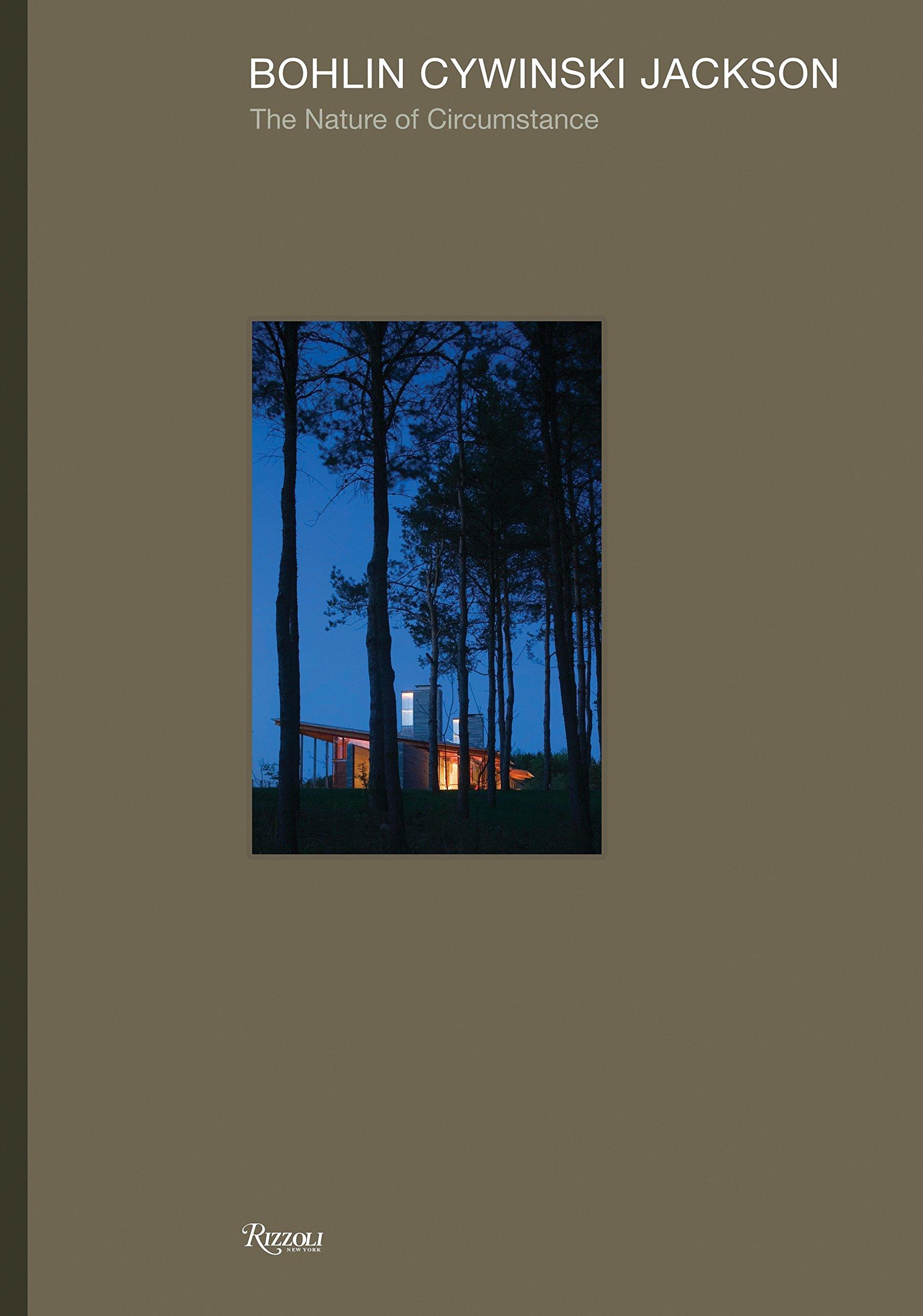 Bohlin Cywinski Jackson: The Nature of Circumstance by Rizzoli