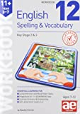 11+ Spelling and Vocabulary Workbook 12: Advanced Level