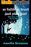 No Faith No Trust Just Pixie Dust (The Gray Secrets Series Book 1)