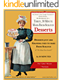 """An Anthology of Thirty, 30 Minute Made-From-Scratch Desserts...: Desserts just like Grandma used to make From Scratch & """"We Mean From Scratch!"""" In 30 Minutes (The Dough-Puncher's eBook Series 1)"""