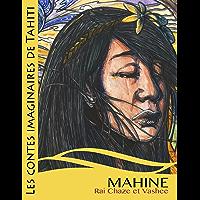 Mahine et les fées des fleurs (Les contes imaginaires de Tahiti t. 1)