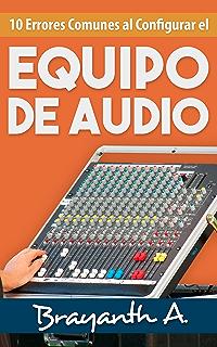 10 Errores Comunes Al Configurar El Equipo De Audio: ¡Descubre Las Técnicas Básicas Para