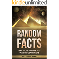 Random Facts: 1869 Facts To Make You Want To Learn More