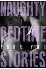Naughty Bedtime Stories: Four You Kindle Edition