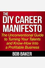 The DIY Career Manifesto: The Unconventional Guide to Turning Your Talents and Know-How into a Profitable Business Audible Audiobook