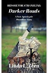 Before the Strandline: Darker Roads: A Post Apocalyptic Strandline Story (The Strandline Series) Kindle Edition
