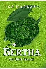 Bertha the Book Dragon Kindle Edition