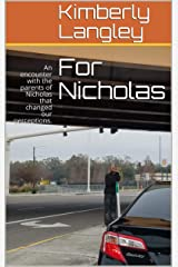 For Nicholas: An encounter with the parents of Nicholas that changed our perceptions. (Short Stories for 1.37 Book 3) Kindle Edition