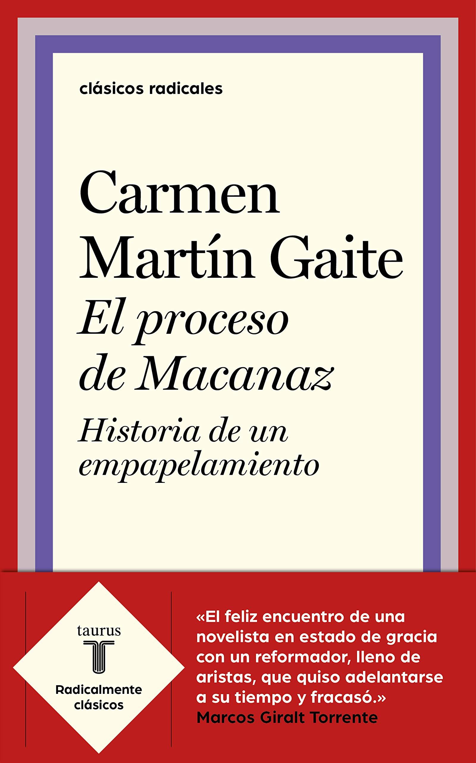 El proceso de Macanaz: Historia de un empapelamiento Clásicos Radicales: Amazon.es: Martín Gaite, Carmen: Libros