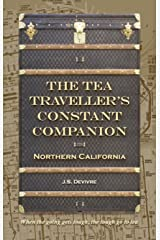 The Tea Traveller's Constant Companion: Northern California (Tea Travels Book 2) Kindle Edition